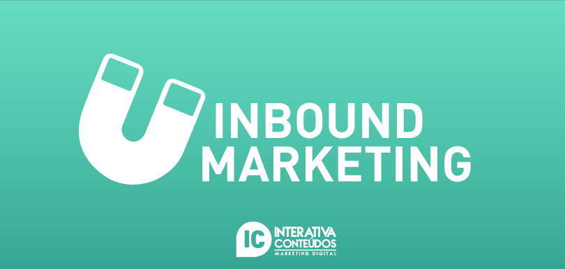 Inbound Marketing: captando e fidelizando clientes